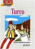 Image de Turco. Dizionario e guida alla conversazione