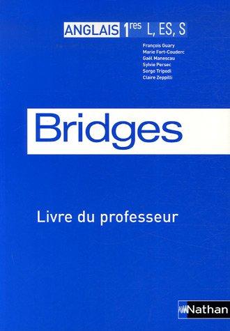 Anglais 1e L-ES-S Bridges : Livre du professeur Programme 2004