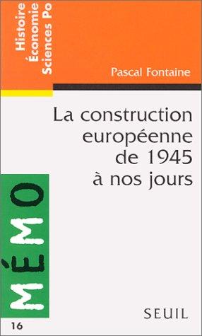 La construction européenne de 1945 à nos jours par Pascal Fontaine