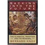 Backing into the Future: Classical Tradition and Its Renewal