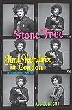 Stone Free: Jimi Hendrix in London, September 1966-June 1967 (English Edition)