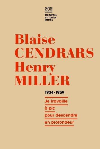 Blaise Cendrars Henry Miller Correspondance 1934 1959 Je Travaille Pic Pour Descendre En Profondeur [Pdf/ePub] eBook