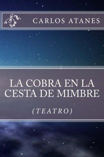La Cobra En La Cesta De Mimbre por Carlos Atanes