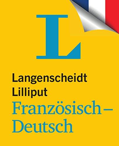 Langenscheidt Lilliput Französisch-Deutsch - im Mini-Format (Lilliput-Wörterbücher Fremdsprachen)