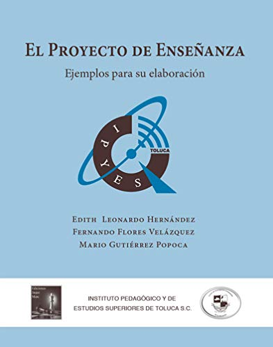 El proyecto de la enseñanza: Ejemplos para su elaboración por Mario Gutiérrez Popoca