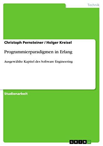 Programmierparadigmen in Erlang: Ausgewählte Kapitel des Software Engineering (German Edition)