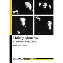 Hitler y Alemania: El horror nazi (1933-1945) (Historia Y Literatura - Nueva Biblioteca Básica De Historia)