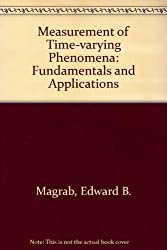 Measurement of Time-varying Phenomena: Fundamentals and Applications