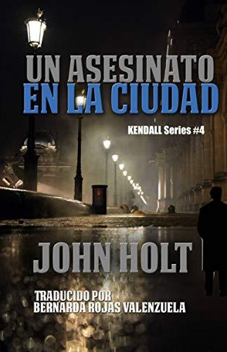 Un Asesinato En La Ciudad por John Holt