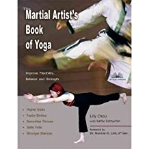 [ THE MARTIAL ARTIST'S BOOK OF YOGA ] by Chou, Lily ( Author) Aug-2005 [ Paperback ]