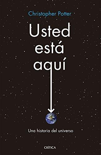 Usted está aquí: Una historia del universo por Christopher Potter