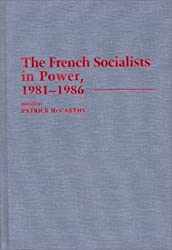 The French Socialists in Power, 1981-1986