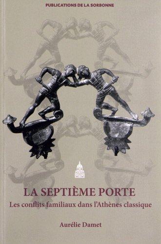 La Septième Porte : Les conflits familiaux dans l'Athènes classique par Aurélie Damet