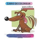 Libro de colorear para niños: Libro para colorear simple para niñas y niños con perros y cachorros para niños peque�