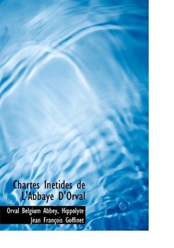 Chartes Inétides de L'Abbaye D'Orval