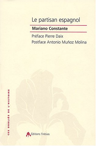 Le partisan espagnol : 1933-1945 par Mariano Constante