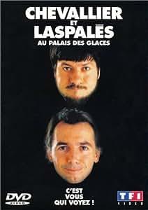 Chevallier et Laspalès :  C'est vous qui voyez ! (Au Palais des glaces)