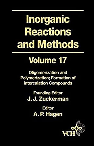 Inorganic Reactions and Methods: Volume 17: Oligomerization and Polymerization Formation of Intercalation Compounds (Oligomerization & Polymerization Formation of Intercalation)