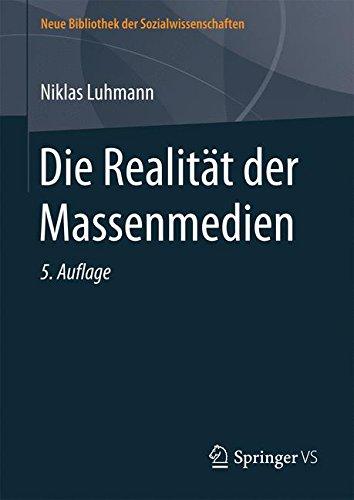 Die Realität der Massenmedien (Neue Bibliothek der Sozialwissenschaften)