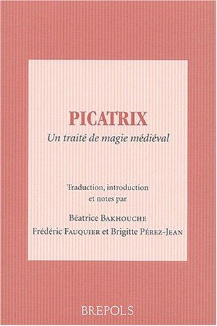 Picatrix. Un traité de magie médiéval