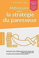 Millionnaire avec la stratégie du paresseux: Comment investir intelligemment et avec succès dans les fonds indiciels et...