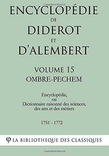 Encyclopédie de Diderot et d'Alembert - Volume 15 - OMBRE-PECHEM
