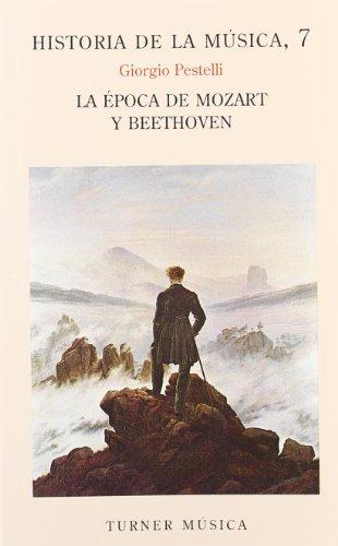 Historia de la música: 7. La época de Mozart y Beethoven (Turner Música) por Giorgio Pestelli