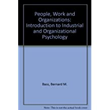 People, Work and Organizations: Introduction to Industrial and Organizational Psychology