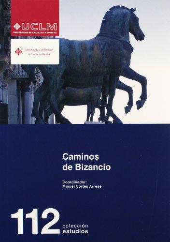 Caminos de Bizancio por From Ediciones De La Universidad De Castilla-La Mancha