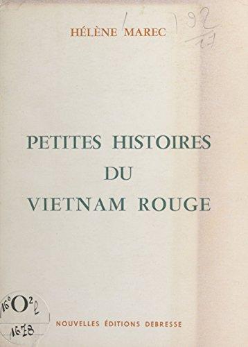 Petites histoires du Vietnam rouge: Journal d'une infirmière française. Des accords de Genève de...