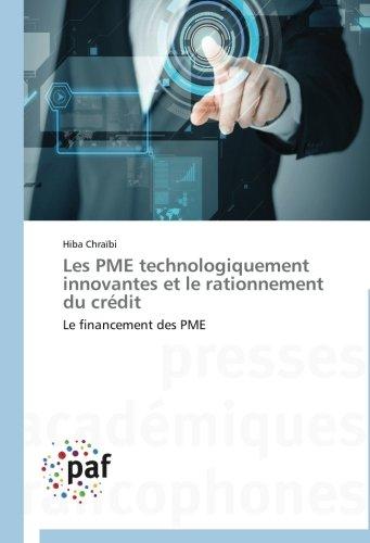Les PME technologiquement innovantes et le rationnement du crédit: Le financement des PME (Omn.Pres.Franc.) par Hiba Chraïbi