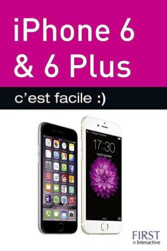 iPhone 6 & 6 Plus c'est facile par Yasmina Lecomte, Sébastien Lecomte