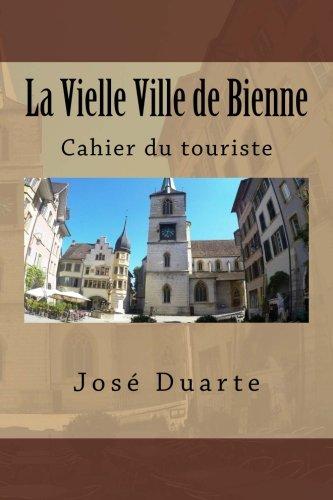 Descargar Libro La Vielle Ville de Bienne: Cahier du touriste de M José Duarte