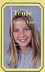 Gare à Lou ! de Jean TEULÉ