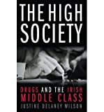 [( The High Society )] [by: Justine Delaney Wilson] [Sep-2007] - Justine Delaney Wilson