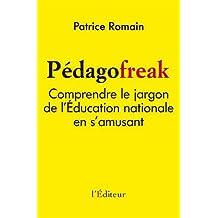 Pedagofreak, comprendre le jargon de l'éducation nationale en s'amusant