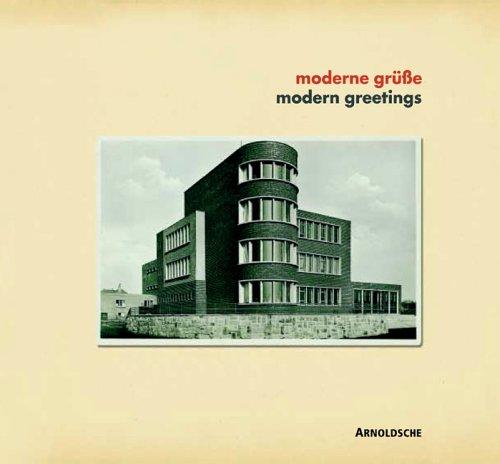 moderne grüsse: Fotografierte Architektur auf Ansichtskarten 1919-1939: Architecture Photography in...