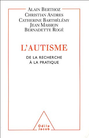 L'autisme : De la recherche à la pratique par Alain Berthoz