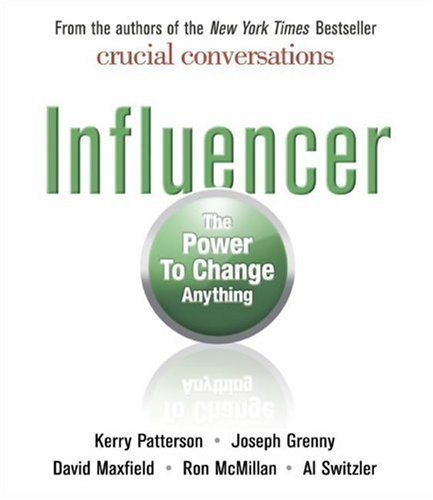By Kerry Patterson, Joseph Grenny, David Maxfield, Ron McMillan, Al Switzler: Influencer: The Power to Change Anything [Audiobook]