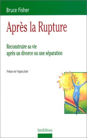 Après la rupture : Reconstruire sa vie après un divorce ou une séparation