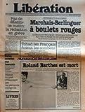 liberation no 1906 du 27 03 1980 internationalismes marchais berlinguer a boulets rouges tchad les francais fuient les combats hissein habre roland barthes est mort blocus du port d hendaye par les pecheurs espagnols portes ouvertes au