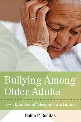 bullying-among-older-adults-how-to-recognize-and-address-an-unseen-epidemic-english-edition