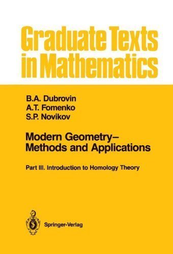 Modern Geometry - Methods and Applications: Part III: Introduction to Homology Theory (Graduate Texts in Mathematics) Hardcover October 18, 1990
