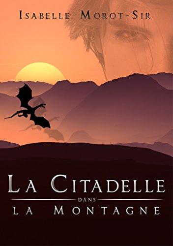 La citadelle dans la montagne par Isabelle Morot-Sir
