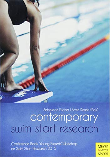 Contemporary Swim Start Research: Conference Book: Young Experts' Workshop on Swim Start Research 2015