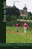 Base on Balls: Über die Leidenschaft am Baseball und die Anfänge einer Baseballmannschaft