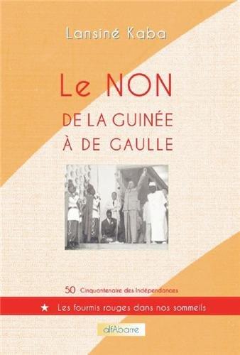 Le non de la Guinée à De Gaulle par Lansiné Kaba