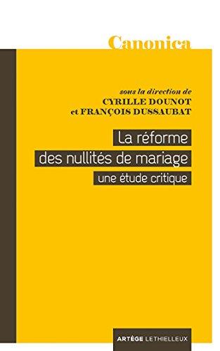 La réforme des nullités de mariage : Une étude critique por Cyrille Dounot