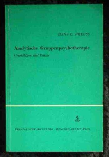 Analytische Gruppenpsychotherapie : Grundlagen u. Praxis.