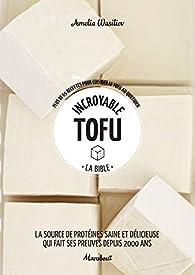 Incroyable tofu par Amelia Wasiliev